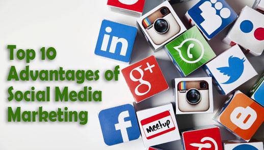 Top 10 Advantages of Social Media Marketing
