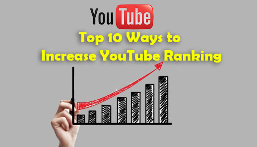 Top 10 Ways to Increase YouTube Ranking